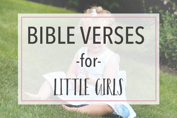 9fd2fe6fe The Best Sweetest Bible Verses and Scripture for Little Girls - Pray Over Little  Girl -