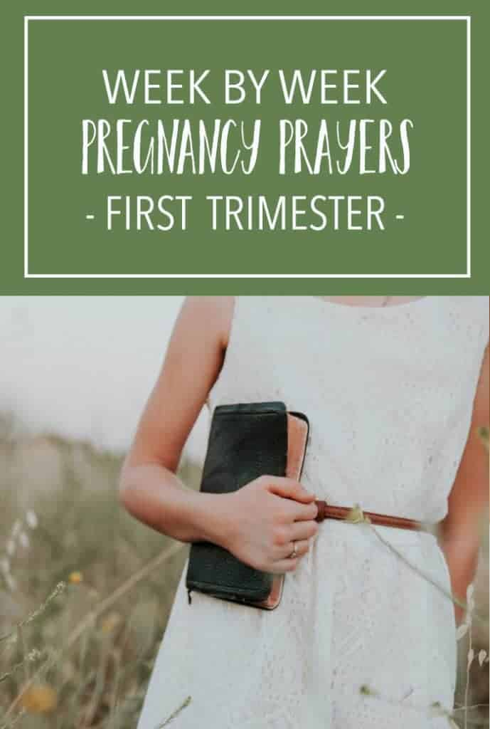Week by week pregnancy prayers for First Trimester - Praying over unborn baby for mom to be - Bible Verses