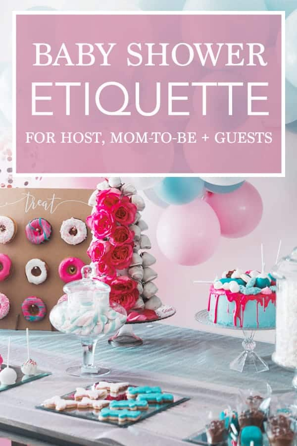 Baby Shower Etiquette for host, mom-to-be and guests to enjoy the perfect party