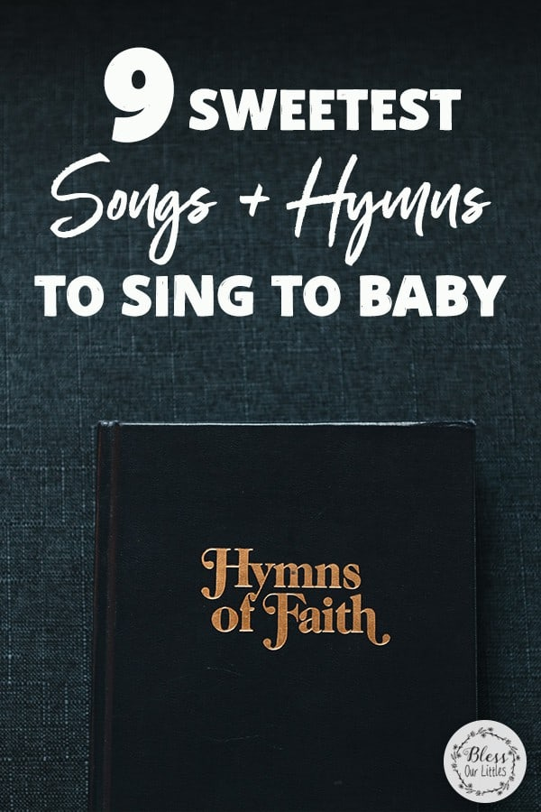 9 SWEETEST SONGS AND HYMNS TO SING TO BABY
